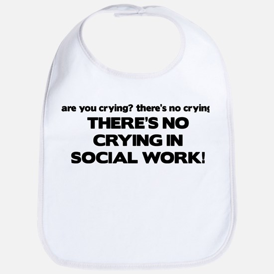 There's No Crying in Social Work Bib