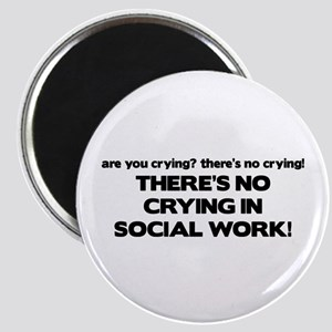 There's No Crying in Social Work Magnet