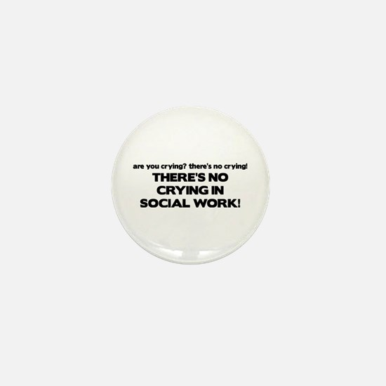 There's No Crying in Social Work Mini Button