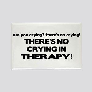 There's No Crying Therapy Rectangle Magnet