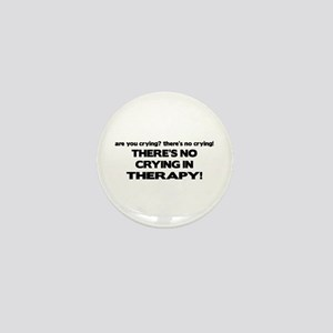 There's No Crying Therapy Mini Button