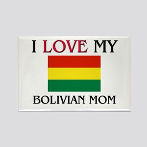 I Love My Bolivian Mom Rectangle Magnet