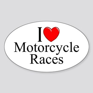 """I Love (Heart) Motorcycle Races"" Oval Sticker"