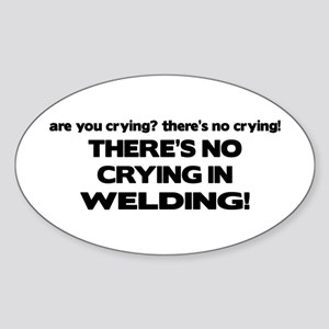 There's No Crying Welding Oval Sticker