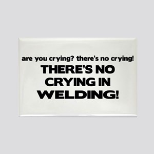 There's No Crying Welding Rectangle Magnet