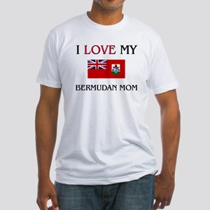 I Love My Bermudan Mom Fitted T-Shirt