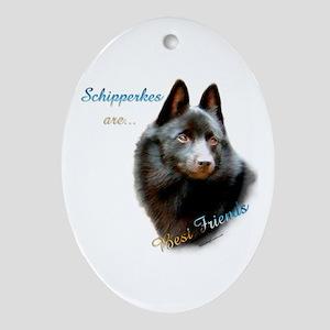 Schipperke Best Friend 1 Oval Ornament