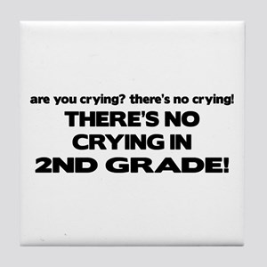 There's No Crying 2nd Grade Tile Coaster