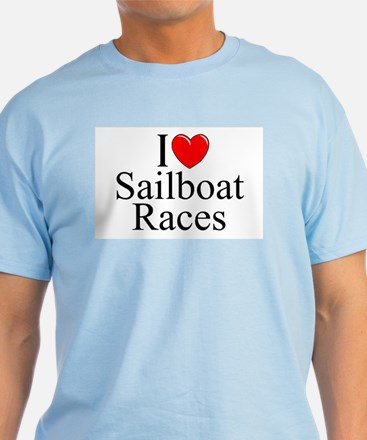 """I Love (Heart) Sailboat Races"" T-Shirt"
