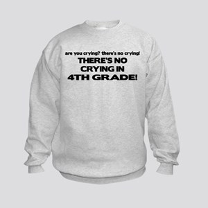 There's No Crying 4th Grade Kids Sweatshirt