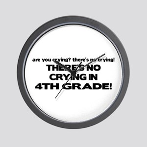 There's No Crying 4th Grade Wall Clock