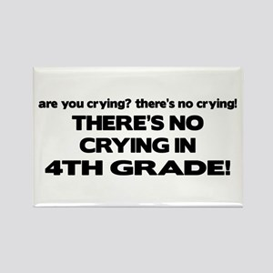 There's No Crying 4th Grade Rectangle Magnet
