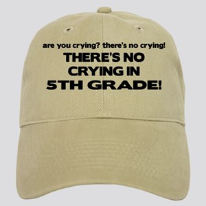 There's No Crying 5th Grade Cap