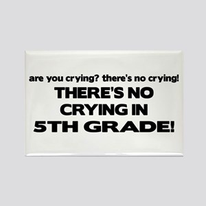 There's No Crying 5th Grade Rectangle Magnet