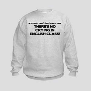 There's No Crying English Class Kids Sweatshirt