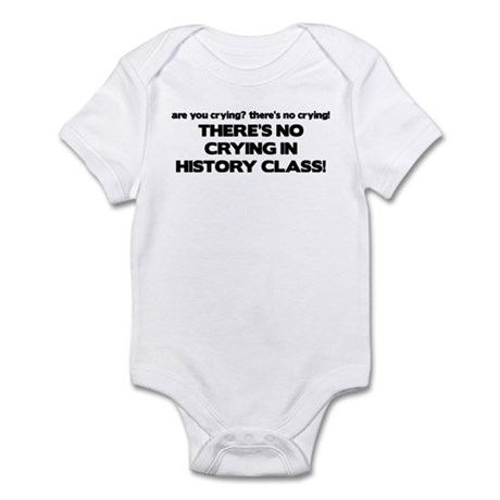 There's No Crying History Class Infant Bodysuit