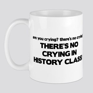 There's No Crying History Class Mug