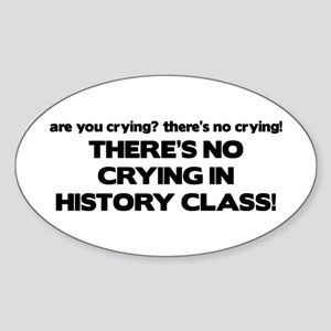 There's No Crying History Class Oval Sticker