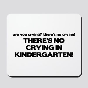 There's No Crying Kindergarten Mousepad