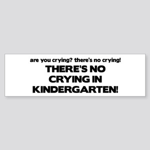 There's No Crying Kindergarten Bumper Sticker