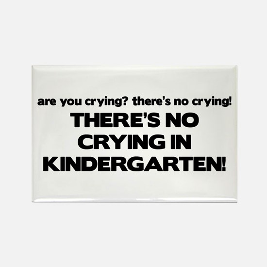 There's No Crying Kindergarten Rectangle Magnet