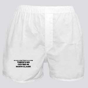 There's No Crying Math Class Boxer Shorts