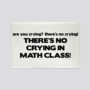 There's No Crying Math Class Rectangle Magnet