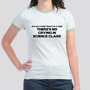 There's No Crying Science Class Jr. Ringer T-Shirt
