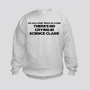 There's No Crying Science Class Kids Sweatshirt