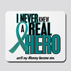 Never Knew A Hero 2 Teal (Mommy) Mousepad