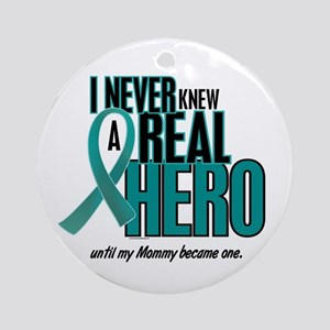 Never Knew A Hero 2 Teal (Mommy) Ornament (Round)
