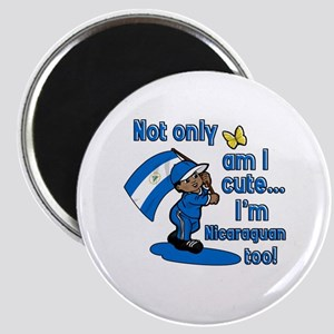 Not only am I cute I'm Nicaraguan too! Magnet