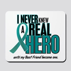 Never Knew A Hero 2 Teal (Best Friend) Mousepad