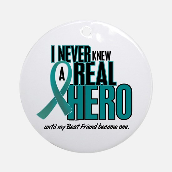 Never Knew A Hero 2 Teal (Best Friend) Ornament (R