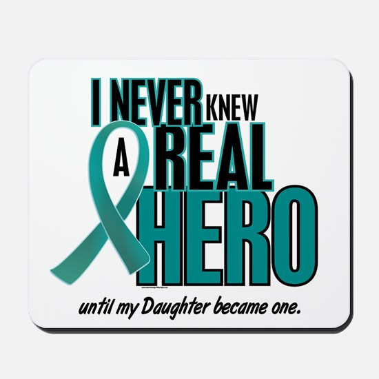 Never Knew A Hero 2 Teal (Daughter) Mousepad