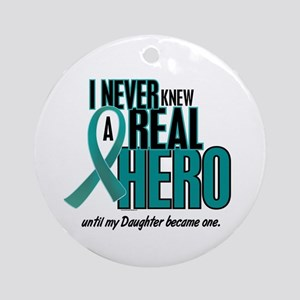 Never Knew A Hero 2 Teal (Daughter) Ornament (Roun