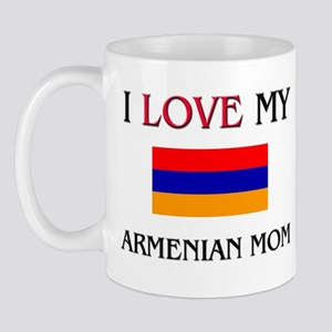 I Love My Armenian Mom Mug