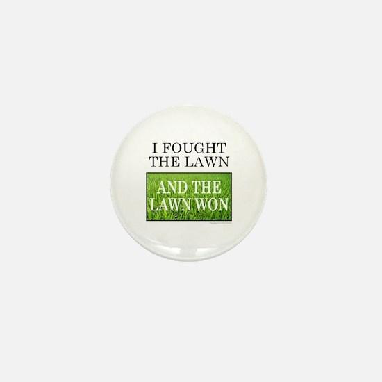 I FOUGHT THE LAWN Mini Button