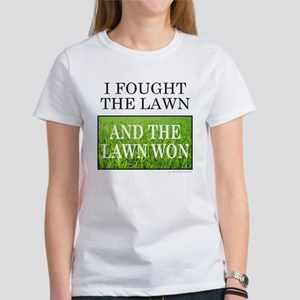 I FOUGHT THE LAWN Women's T-Shirt