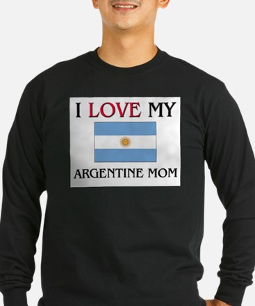 I Love My Argentine Mom T