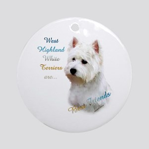 Westie Best Friend 1 Ornament (Round)