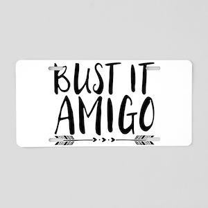 Bust It Amigo Aluminum License Plate