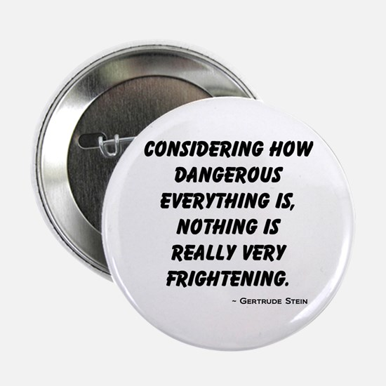 "Nothing is Frightening 2.25"" Button"
