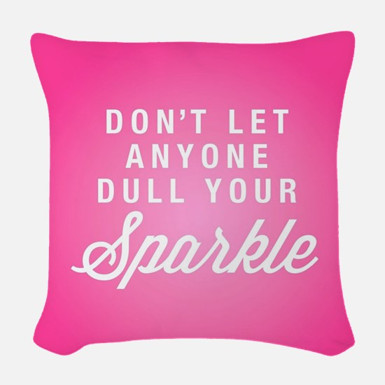 Dull Your Sparkle Woven Throw Pillow