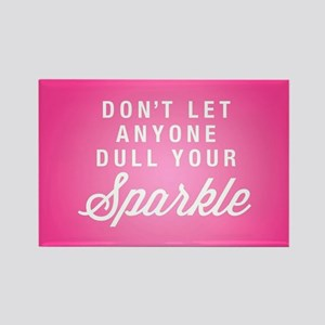 Dull Your Sparkle Rectangle Magnet