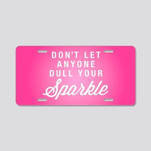 Dull Your Sparkle Aluminum License Plate
