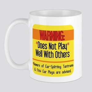 Does Not Play Well with Others! Mug