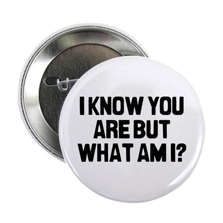 "I Know You 2.25"" Button"