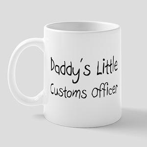 Daddy's Little Customs Officer Mug