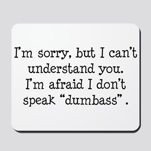 I Don't Speak Dumbass Mousepad